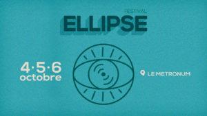 Zoom sur Ellipse Festival 2019 : 3ème édition